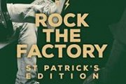 Rock The Factory: St. Patrick's day