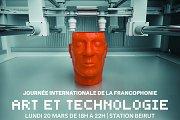 Journée Internationale de la Francophonie : Art et Technologie