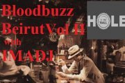 Bloodbuzz Beirut vol II with IMADJ @ Hole in the Wall