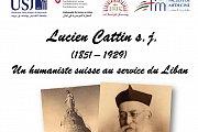 """Lucien Cattin """"un humaniste suisse au service du Liban"""""""