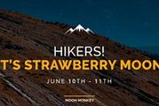 Hikers! It's Strawberry Moon