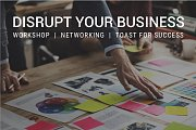 Disrupt Your Business