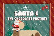 Santa & the Chocolate Factory
