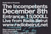 The Incompetents live @ RADIO BEIRUT FEAT. DJ ZIAD NAWFAL