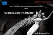 """Georges Méliès """"Solitudes"""" Ciné-concert"""
