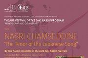 "THE AUB PRESENTS NASRI CHAMSEDDINE ""THE TENOR OF THE LEBANESE SONG"""