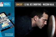 MF / Concert « Le Bal des Embryons » par Wassim Halal
