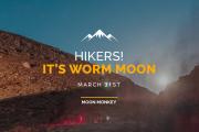 Hikers! It's Worm Moon