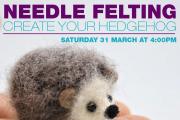 Needle Felting Workshop (Hedgehog)