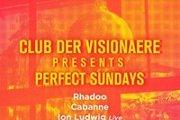 Club Der Visionaere Perfect Sundays: Rhadoo, Cabanne, Ion Ludwig