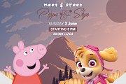 Meet & Greet Peppa Pig and Skye