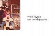 Nasri Sayegh | Tout Doit Disparaître
