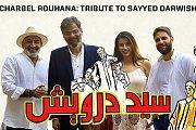 Charbel Rouhana: Tribute to Sayyed Darwish at Byblos International Festival
