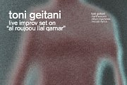 "Toni Geitani | Live Improv Set on ""al Roujoou ilal Qamar"""