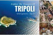 Explore The Treasures of Tripoli with WILD EXPLORERS
