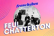 FRENCH VIBES - FEU CHATTERTON