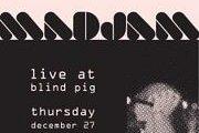 MaDJam @ Blind Pig