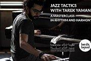 Jazz Tactics with Tarek Yamani   Masterclass in Rhythm & Harmony