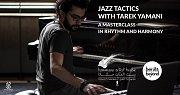 Jazz Tactics with Tarek Yamani | Masterclass in Rhythm & Harmony