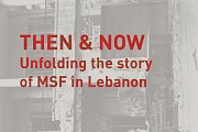 Then & Now: Unfolding the story of MSF in Lebanon