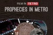 Prophecies in Metro - A Cinema - Theater experience