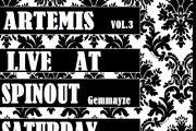 ARTEMIS At Spinout Vol.3