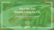 Ditch the Diet: Healthy Eating for Life - Workshop at I Have Learned Academy