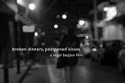 فيلم: قبلات مؤجلة   Film: Broken Dinners, Postponed Kisses