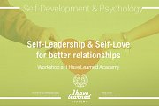 Self Leadership & Self Love for better relationships - I Have Learned Academy