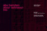 Abu Hamdan/Atoui/Sehnaoui Trio