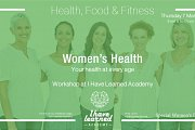 Women's Health at every age - Workshop at I Have Learned Academy