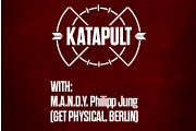 Katapult with M.A.N.D.Y. Philipp Jung (Get Physical, Berlin)