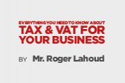Everything you Need to Know About TAX & VAT for your Business
