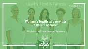Women's Health at every age: A Holistic approach - Workshop at I Have Learned Academy