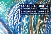 Colors of Bahia - A Tribute to Paulo & Vera | Modern Painting Exhibition