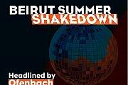 Beirut Summer Shakedown- Part of Beirut Holidays 2019