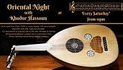 Oriental Night with Khodor Hassoun - Every Saturday!