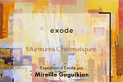 Murmures Chromatiques | Exhibition by Mireille Goguikian