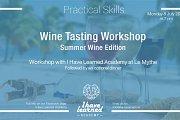Wine Tasting Workshop: Summer Wine - I Have Learned Academy