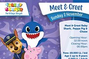 Meet & Greet Baby Shark, Chase  & Peppa Pig