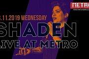Shaden Live at Metro