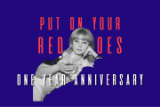 Put on Your Red Shoes: One year Aniversary
