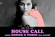 House Call with Sudre x Tonio All Night